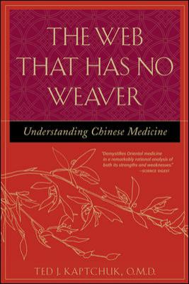 The Web That Has No Weaver the Web That Has No Weaver: Understanding Chinese Medicine Understanding Chinese Medicine