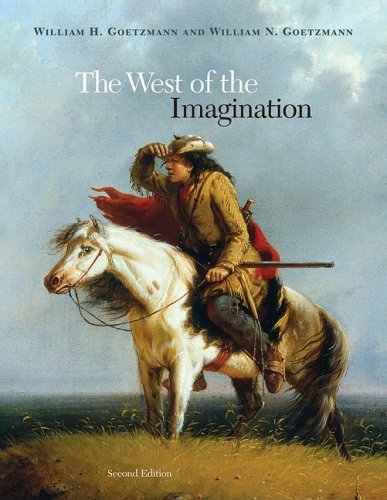 The West of the Imagination - Goetzmann, William H. / Goetzmann, William N.