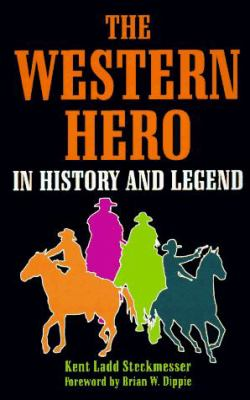The Western Hero in History and Legend 9780806129662