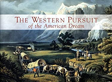 The Western Pursuit of the American Dream: Selections from the Collection of Kenneth W. Rendell 9780806199542