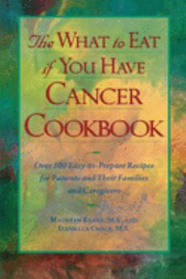 The What to Eat If You Have Cancer Cookbook 9780809231294