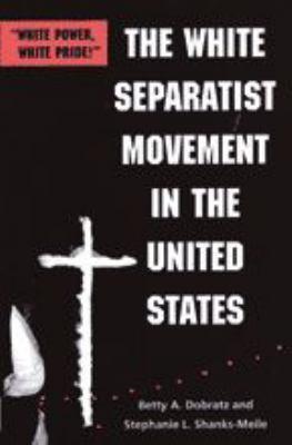"The White Separatist Movement in the United States: ""White Power, White Pride!"""