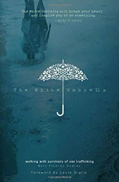 The White Umbrella: Walking with Survivors of Sex Trafficking 9780802408594