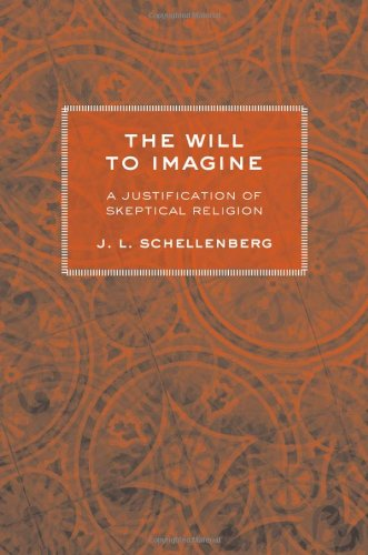 The Will to Imagine: A Justification of Skeptical Religion 9780801447808