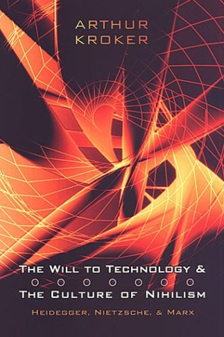 The Will to Technology and the Culture of Nihilism: Heidegger, Nietzsche, and Marx 9780802085733