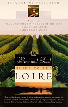 Wine and Food Guide to the Loire 9780805057829