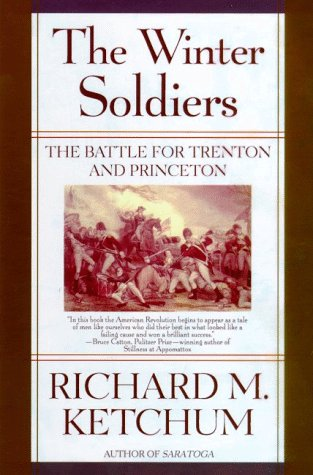 The Winter Soldiers: The Battles for Trenton and Princeton 9780805060980