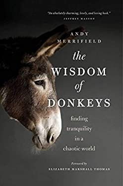 The Wisdom of Donkeys: Finding Tranquility in a Chaotic World 9780802719928