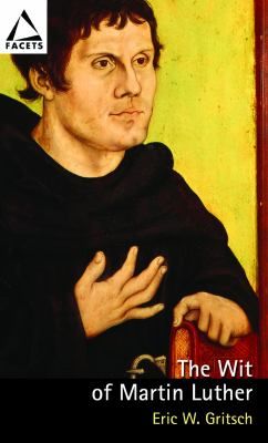 The Wit of Martin Luther 9780800638030