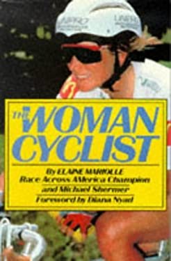 The Woman Cyclist: Training and Racing Techniques 9780809249411