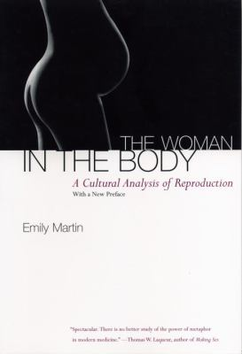 The Woman in the Body: A Cultural Analysis of Reproduction 9780807046456