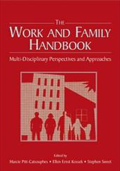 The Work and Family Handbook: Multi-Disciplinary Perspectives, Methods, and Approaches