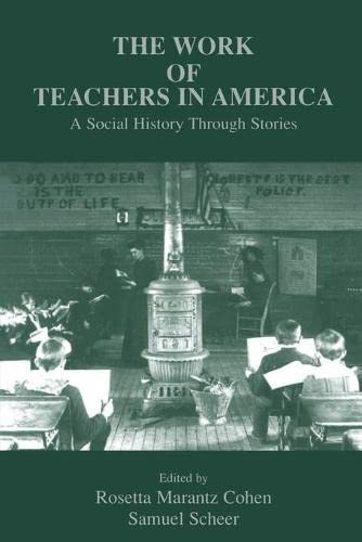 The Work of Teachers in America: A Social History Through Stories 9780805822502