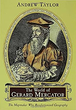 The World of Gerard Mercator: The Mapmaker Who Revolutionized Geography 9780802713773
