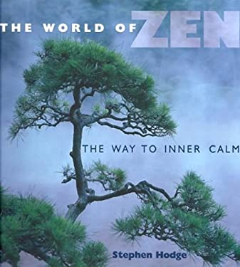 The World of Zen: The Way to Inner Calm 9780806980836