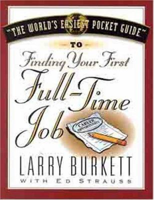 The World's Easiest Pocket Guide to Your First Full-Time Job 9780802409959