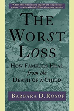 The Worst Loss: How Families Heal from the Death of a Child 9780805032413