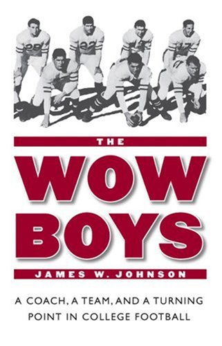The Wow Boys: A Coach, a Team, and a Turning Point in College Football 9780803276321