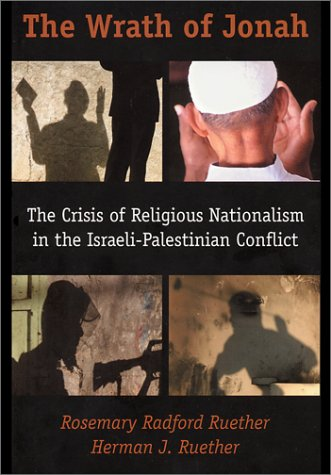 The Wrath of Jonah: The Crisis of Religious Nationalism in the Israeli-Palestinian Conflict 9780800634797