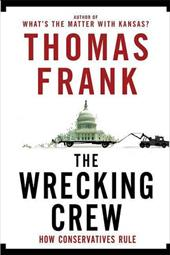 The Wrecking Crew: How Conservatives Rule 3289724