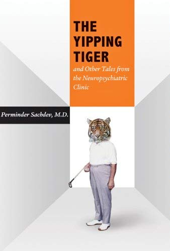 The Yipping Tiger: And Other Tales from the Neuropsychiatric Clinic 9780801894541