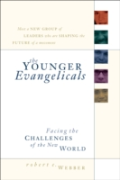The Younger Evangelicals: Facing the Challenges of the New World 9780801091520