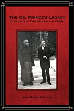 The Oil Prince's Legacy: Rockefeller Philanthropy in China 9780804776882