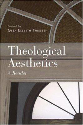 Theological Aesthetics: A Reader 9780802828880