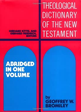 Theological Dictionary of the New Testament: Abridged in One Volume 9780802824042