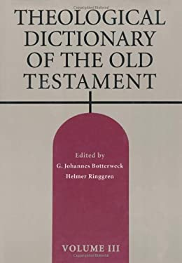 Theological Dictionary of the Old Testament: Volume III 9780802823274