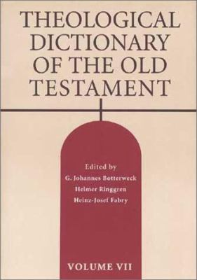 Theological Dictionary of the Old Testament: Volume VII 9780802823311