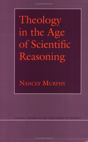 Theology in the Age of Scientific Reasoning 9780801481147