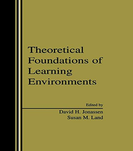 Theoretical Foundations of Learning Environments 9780805832167