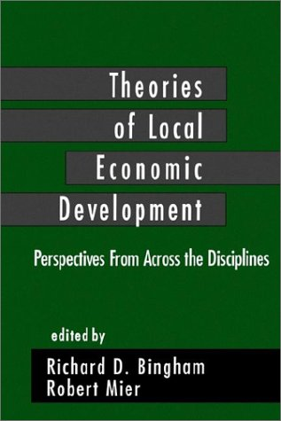 Theories of Local Economic Development: Perspectives from Across the Disciplines 9780803948686