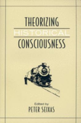 Theorizing Historical Consciousness 9780802094575