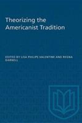 Theorizing the Americanist Tradition 9780802080776