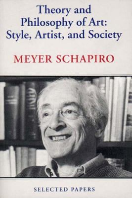Theory and Philosophy of Art: Style, Artist, and Society, Selected Papers Volume IV 9780807613573