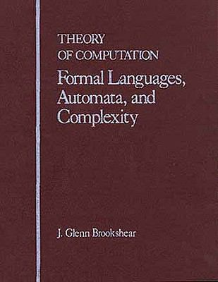 Theory of Computation: Formal Languages, Automata, and Complexity