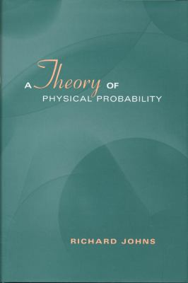 Theory of Physical Probability 9780802036032