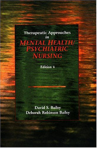 Therapeutic Approaches in Mental Health/Psychiatric Nursing Therapeutic Approaches in Mental Health/Psychiatric Nursing Therapeutic Approaches in Ment 9780803602137