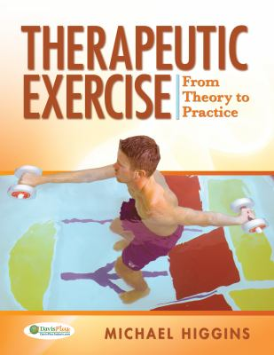 Therapeutic Exercise: From Theory to Practice 9780803613645