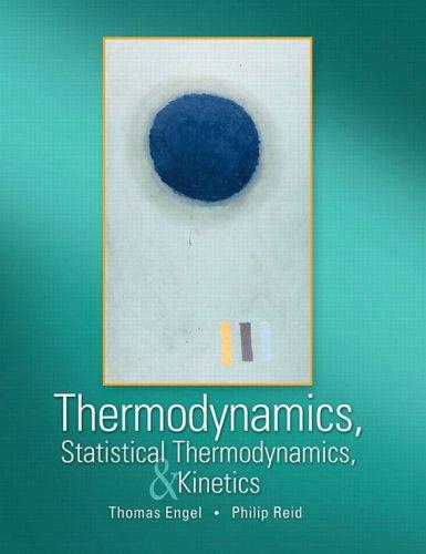 Thermodynamics, Statistical Thermodynamics, and Kinetics 9780805338447