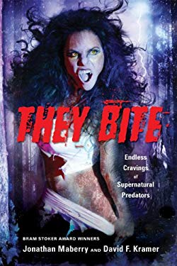 They Bite: Endless Cravings of Supernatural Predators 9780806528205