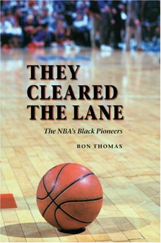 They Cleared the Lane: The NBA's Black Pioneers 9780803294547