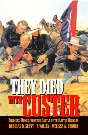 They Died with Custer: Soldiers' Bones from the Battle of the Little Bighorn 9780806135076