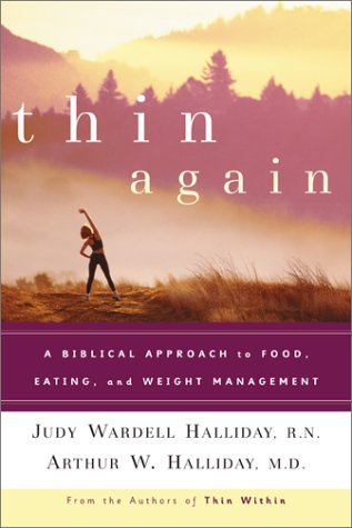Thin Again: A Biblical Approach to Food, Eating, and Weight Management 9780800758110