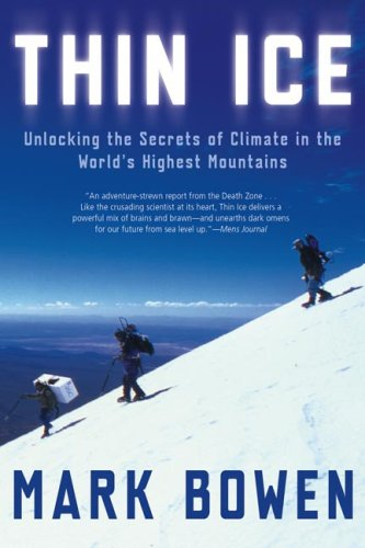 Thin Ice: Unlocking the Secrets of Climate in the World's Highest Mountains 9780805081350