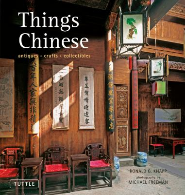 Things Chinese: Antiques, Crafts, Collectibles 9780804841870
