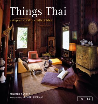 Things Thai: Antiques, Crafts, Collectibles 9780804841641