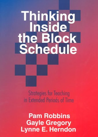 Thinking Inside the Block Schedule: Strategies for Teaching in Extended Periods of Time 9780803967830